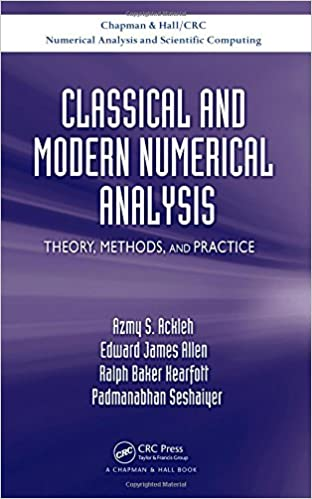 Classical and Modern Numerical Analysis: Theory, Methods and ...