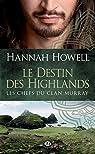 Les Chefs du Clan Murray, tome 1 : Le destin des Highlands par Howell