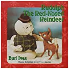 Rudolph the Red-Nosed Reindeer by Ives, Burl…