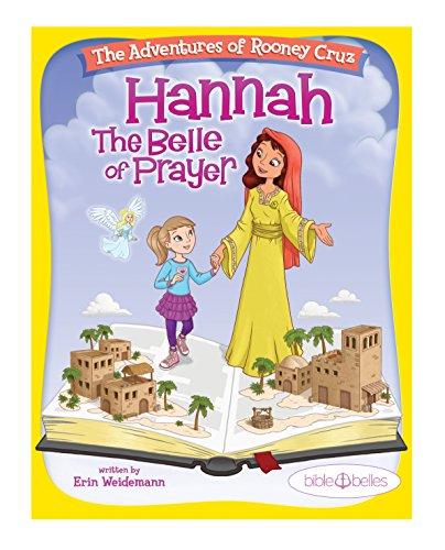 Bible Belles Children's Book:The Adventures of Rooney Cruz: Hannah The Belle Of Prayer Kid's Prayer Book For Age 4-10