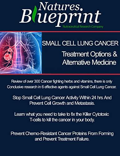 Small Cell Lung Cancer - Treatment Options and Alternative Medicine