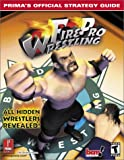 Fire Pro Wrestling: The Official Strategy Guide (Prima's Official Strategy Guide)