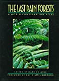 The Last Rain Forests: A World Conservation Atlas