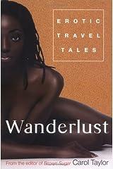 Wanderlust: Erotic Travel Tales Paperback
