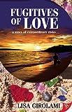 Fugitives of Love, Lisa Girolami, 1602825955