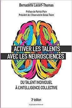 Activer les talents avec les neurosciences: Du talent individuel à l'intelligence collective