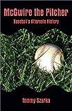 McGwire the Pitcher: Baseball s Alternate History