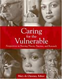img - for Caring for the Vulnerable: Perspectives in Nursing Theory, Practice, and Research book / textbook / text book