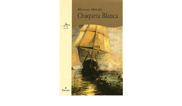 Amazon.com: Chaqueta Blanca (Spanish Edition) (9788489846524): Herman Melville: Books