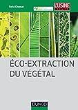 Image de Eco-extraction du végétal - Procédés innovants et solvants alternatifs