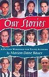 Our Stories, Marion Dane Bauer, 0395815983