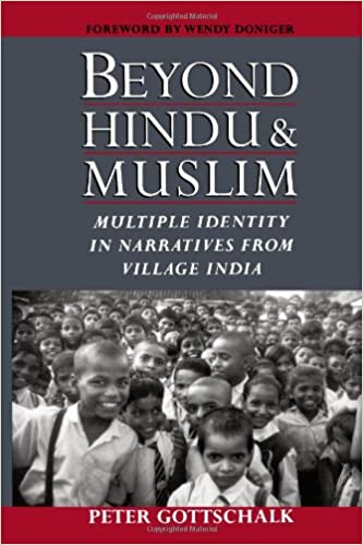 Beyond Hindu and Muslim: Multiple Identity in Narratives from Village India