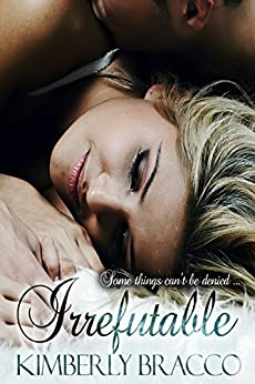 Irrefutable (The Apprehensive Duet Book 2) by [Bracco, Kimberly]