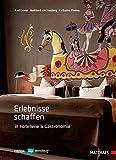 Erlebnisse schaffen in Hotellerie und Gastronomie thumbnail