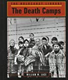 The Death Camps (Holocaust Library)