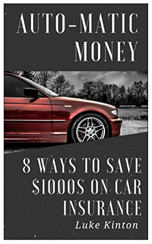 Auto-Matic Money: 8 Ways To Save $1000s On Car Insurance