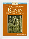 The Kingdom of Benin in West Africa (Cultures of the Past)