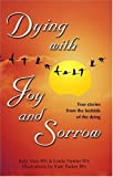 Dying with Joy and Sorrow, Judy Voss, Linda Neider, 0975370502