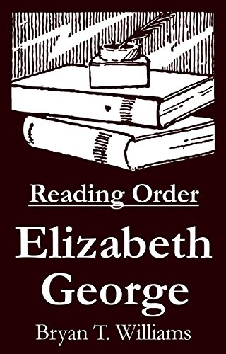 Elizabeth George - Reading Order Book - Complete Series Companion Checklist