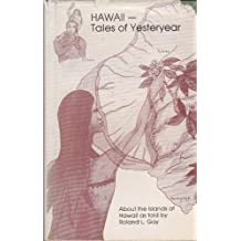 Hawaii - Tales of Yesteryear: A Collection of Legends & Stories