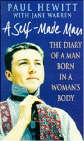 A Self-Made Man: The Diary of a Man Born in a Woman's Body