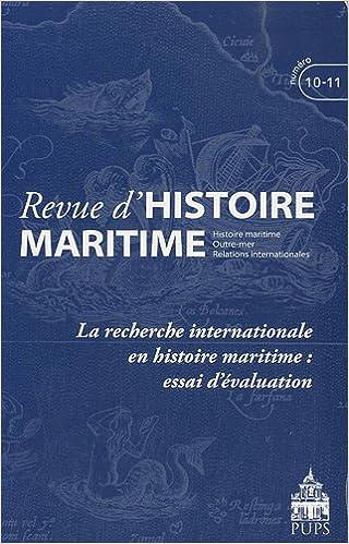En ligne Revue d'histoire maritime, N° 10-11/2010 : La recherche internationale en histoire maritime : essai d'évaluation epub, pdf