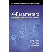 X-Parameters: Characterization, Modeling, and Design of Nonlinear RF and Microwave Components