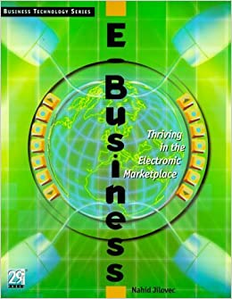 Book E-Business : Thriving in the Electronic Marketplace (Business Technology Series) by Jilovec, Nahid (1999)