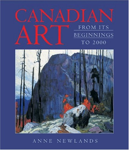 Canadian Art: From Its Beginnings to 2000