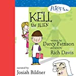 Kell, the Alien: Aliens, Inc Series, Book 1 | Darcy Pattison