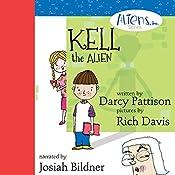 Kell, the Alien: Aliens, Inc Series, Book 1   Darcy Pattison