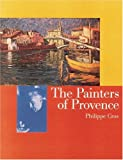 The Painters of Provence, Philippe Cros, 2080136860