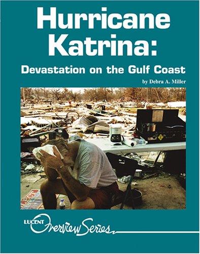 Hurricane Katrina: Devastation on the Gulf Coast (Lucent Overview Series)