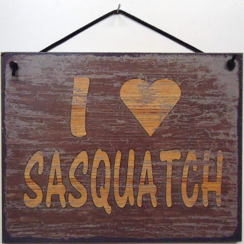 "Vintage Style Sign Saying, ""I LOVE SASQUATCH"" Decorative Fun Universal Household Signs from Egbert's Treasures"