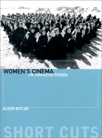Women's Cinema – The Contested Screen (Short Cuts)