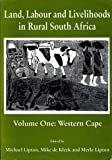 Land, Labour and Livelihoods in Rural South Africa: Western Cape AND v.1 (Vol 1)