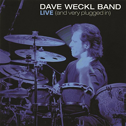 Live (And Very Plugged In) - Weckl Dave Band