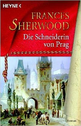 Frances Sherwood - Die Schneiderin von Prag oder Das Buch des Glanzes