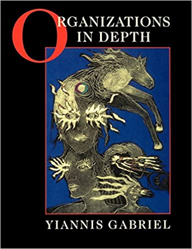 Book Organizations in Depth: The Psychoanalysis of Organizations by Yiannis Gabriel (31-Aug-1999)