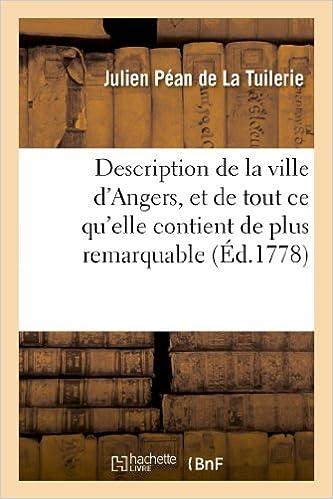 En ligne Description de la ville d'Angers, et de tout ce qu'elle contient de plus remarquable pdf ebook