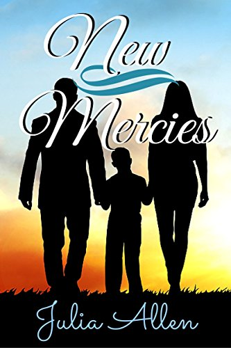 New Mercies: A Christian Romance by [Allen, Julia Colquitt]