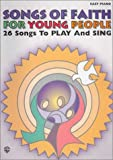 Songs of Faith for Young People: 26 Songs to Play and Sing