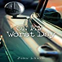 On My Worst Day Audiobook by John Lynch Narrated by John Lynch