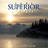 Front cover for the book Lake Superior Secrets: Photographs & Reflections by Bruce Montagne