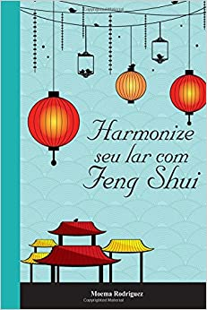 Harmonize seu lar com Feng Shui