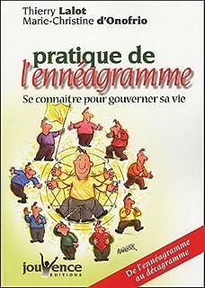Pratique de l'ennéagramme : se connaître pour gouverner sa vie : de l'ennéagramme au décagramme, Lalot, Thierry