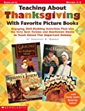 Teaching about Thanksgiving with Favorite Picture Books, Immacula A. Rhodes, 0439517850