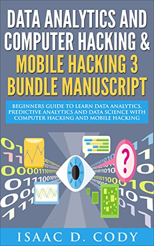 data-analytics-and-computer-hacking-mobile-hacking-3-bundle-manuscript-beginners-guide-to-learn-data