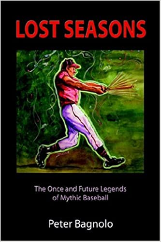 Lost Seasons: The Once and Future Legends of Mythic Baseball