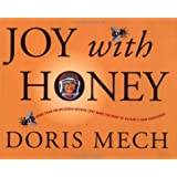 Joy with Honey: More than 200 delicious recipes that make the most of nature's own sweetener